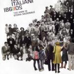Fare gli Italiani 1861-2011. 150 Anni di Storia Nazionale