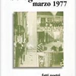 bologna marzo 1977 … fatti nostri …