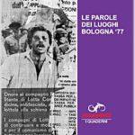 Le Parole dei Luoghi. Bologna '77